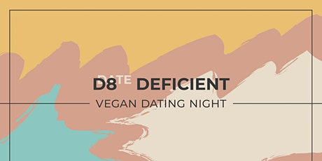 Date Deficient - Vegan Dating Night tickets
