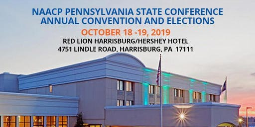 NAACP PA STATE CONFERENCE 85th ANNUAL CONVENTION