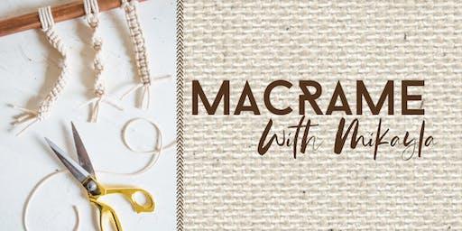 Macrame Basics with Mikayla