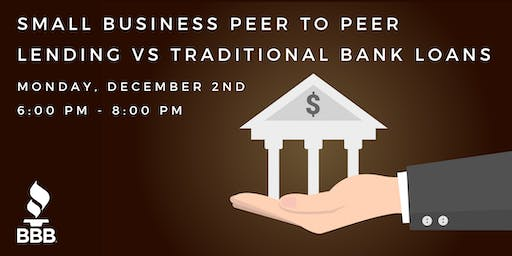 Small Business Peer to Peer Lending vs Traditional Bank Loans
