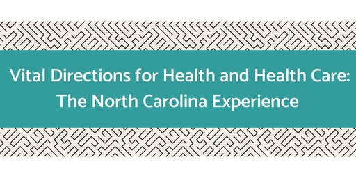 Vital Directions for Health & Health Care: The NC Experience