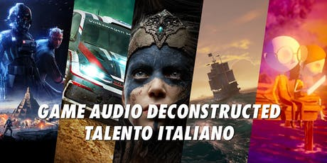 Game Audio Deconstructed 2019: Talento Italiano biglietti