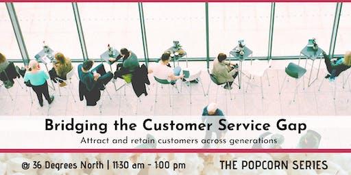 Bridging the Customer Service Gap