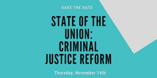 State of the Union: A Conversation on Criminal Justice Reform