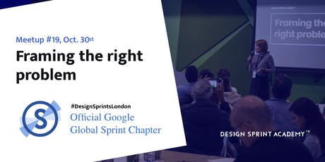 Framing the Right Problem!! (Choosing the right Design Sprint Challenge!) tickets