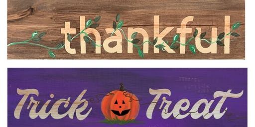 Trick or Treat Thankful 2 sided Wooden Sign-  Paint Create Sip Party Art Maker Class