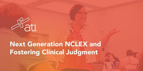 Next Generation NCLEX and Fostering Clinical Judgment tickets