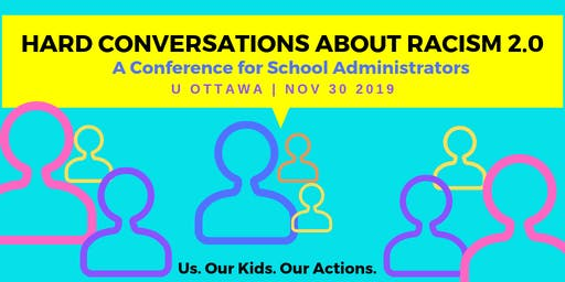 Hard Conversations About Racism 2.0: A Conference for School Administrators