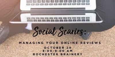 Social Scaries: Managing Your Online Reviews