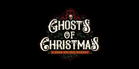 Ghosts of Christmas: A Dark Holiday Market tickets