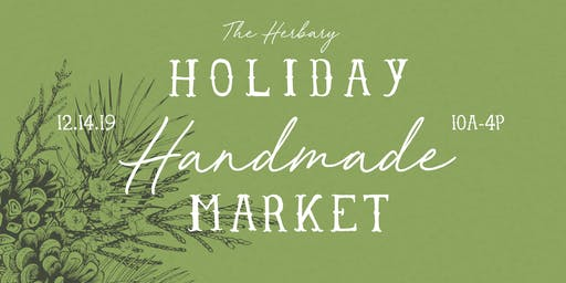 Holiday Handmade Market at The Herbary