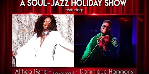 A Soul-Jazz and R&B Holiday Show featuring Althea Rene and Dominique Hammons