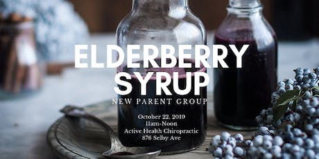 New Parent Group: Elderberry Syrup  Make & Take tickets