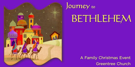 Journey to Bethlehem: Dec 6th & 7th