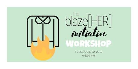 The Blaze[HER] Initiative's Inaugural Workshop tickets