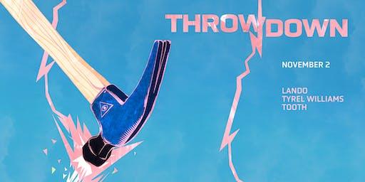 THROWDOWN feat. Lando, Tyrel Williams, & Tooth