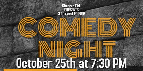 Chepa's Kid Presents Glory and Friends Comedy Night tickets