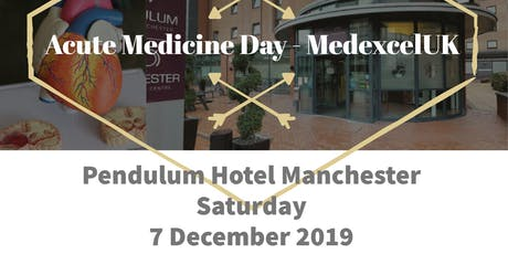 Manchester Acute Medicine Day - MEDEXCEL UK tickets