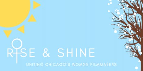 Rise & Shine: Uniting Chicago's Womxn Filmmakers tickets