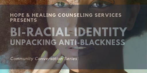 Bi-Racial Identity: Unpacking Anti-Blackness