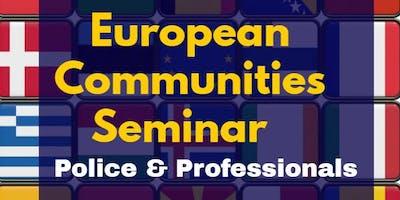 European Communities Seminar:  Police & Professionals