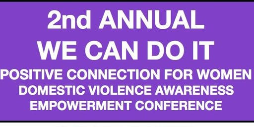 WE CAN DO IT  DOMESTIC VIOLENCE AWARENESS EMPOWERMENT CONFERENCE