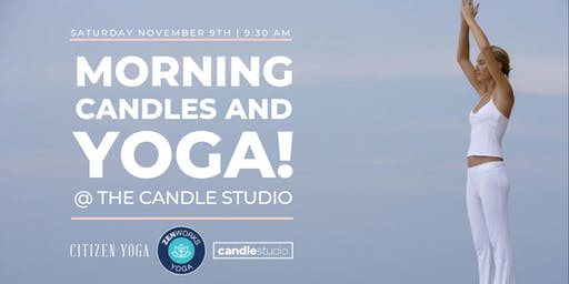 Morning Candles & Yoga with Zen Works & Citizen Yoga!