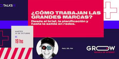 #GrowTalks: Paul Del Pin y cómo trabajan las grandes marcas