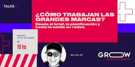 #GrowTalks: Paul Del Pin y cómo trabajan las grandes marcas entradas
