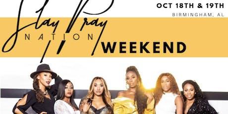Slay Pray Nation Weekend tickets
