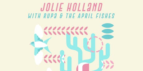 Jolie Holland, Rupa & The April Fishes tickets