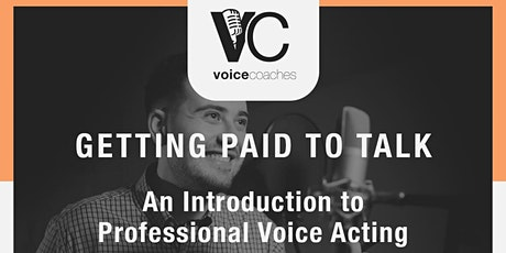 Houston-Getting Paid to Talk, An Intro to Professional Voice Overs tickets