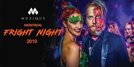 Montreal Fright Night  2019 @ Muzique Nightclub / 1500+ guests tickets