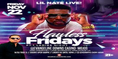FLAWLESS FRIDAYS PT.I w/LIL' NATE&DJ TROY D [21+]