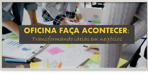 OFICINA FAÇA ACONTECER: Transformando ideias em negócios