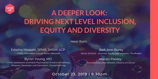 A Deeper Look: Driving Next Level Inclusion, Equity and Diversity