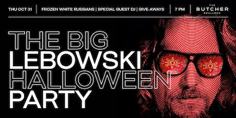 The Big Lebowski Halloween Party at The Butcher tickets