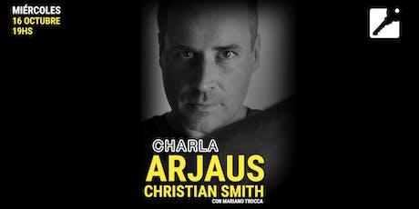 Charla Arjaus: Christian Smith entradas