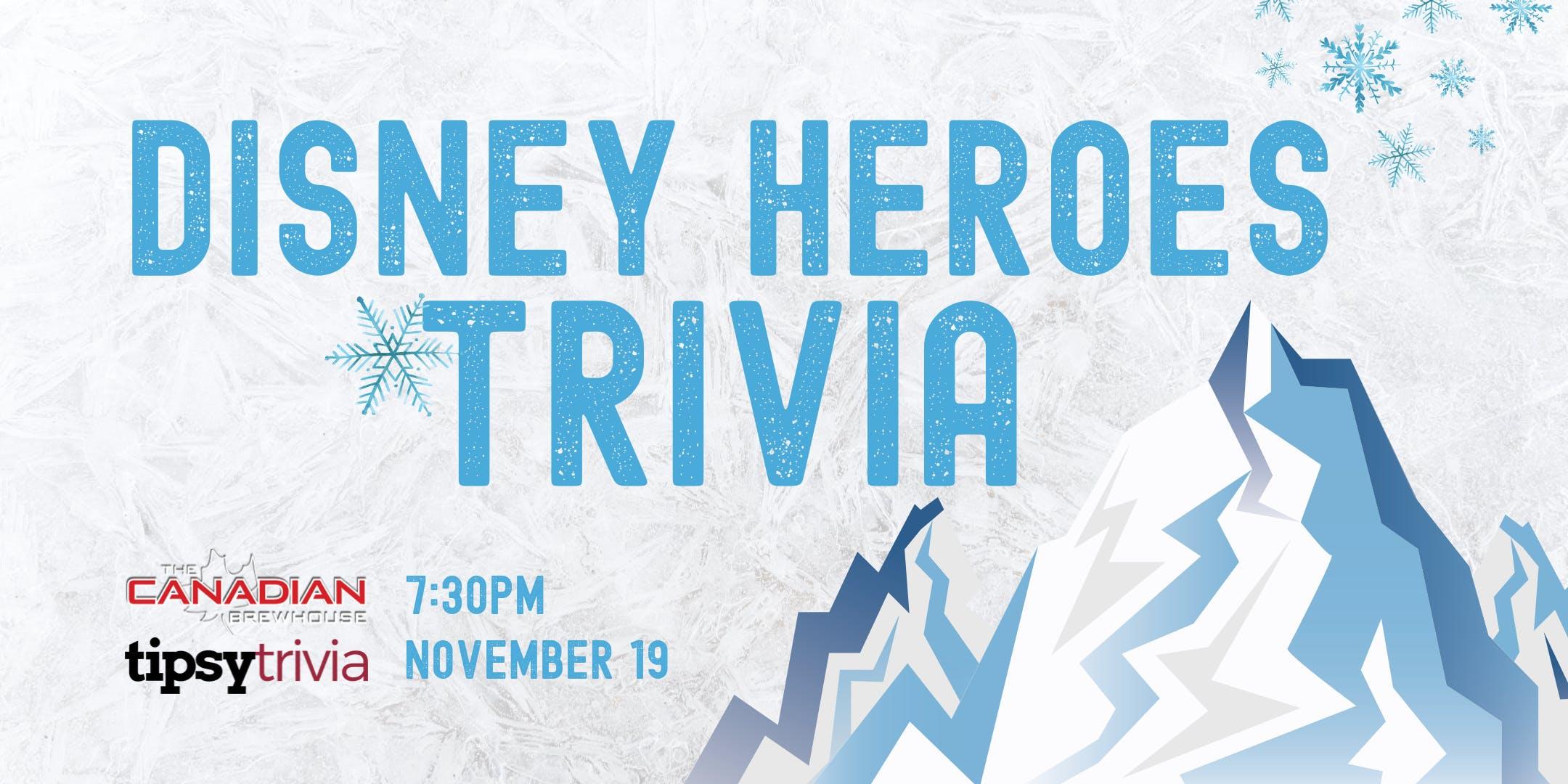 Disney Heroes Trivia - Nov 19, 7:30 - CBH Grasslands
