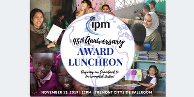 IPM's 45th Anniversary Award Luncheon