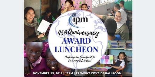 IPM's 45th Anniversary Award Luncheon
