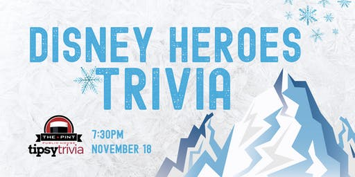 Disney Heroes Trivia - Nov 18, 7:30pm - The Pint Vancouver