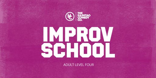 Adult Improv Comedy Classes, Level Four (WINTER 2019, SIX WEEK COURSE)