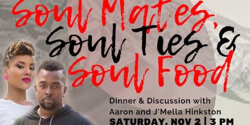 Soul Mates, Soul Ties & Soul Food
