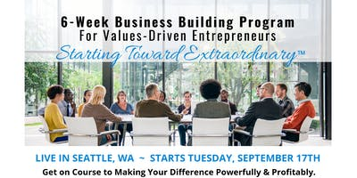 Starting Toward Extraordinary - 6 Week Business Building Group