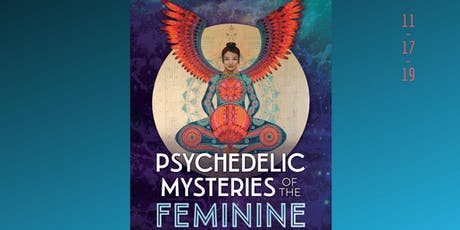 PSYCHEDELIC MYSTERIES OF THE FEMININE tickets