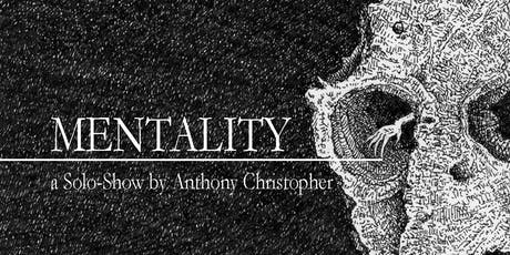 Mentality: A Solo Show Featuring Anthony Christopher tickets