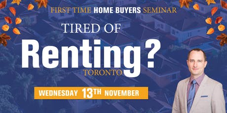 Tired of Renting? First Time Home Buyers Seminar tickets