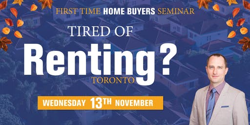 Tired of Renting? First Time Home Buyers Seminar