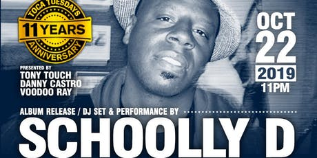 October 22: Toca Tuesdays Classic Hip Hop Party - 11 YEAR ANNIVERSARY CELEBRATION MONTH with Schoolly D Alubum Release Party & Performance + DJ Kharisma + Tony Touch tickets